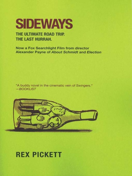 Sideways: comparing Payne's movie with Pickett's book